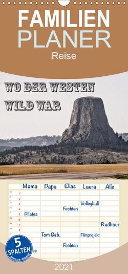 Wo der Westen wild war – Familienplaner hoch (Wandkalender 2021 , 21 cm x 45 cm, hoch) von Flori0