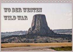 Wo der Westen wild war (Tischkalender 2018 DIN A5 quer) von Flori0,  k.A.