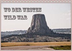 Wo der Westen wild war (Tischkalender 2019 DIN A5 quer) von Flori0