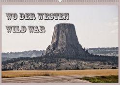 Wo der Westen wild war (Wandkalender 2018 DIN A2 quer) von Flori0,  k.A.