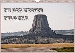 Wo der Westen wild war (Wandkalender 2019 DIN A4 quer) von Flori0