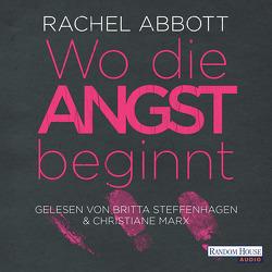 Wo die Angst beginnt von Abbott,  Rachel, Flegler,  Leena, Marx,  Christiane, Steffenhagen,  Britta