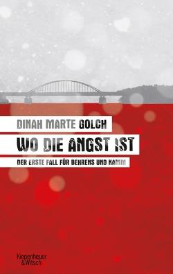 Wo die Angst ist von Golch,  Dinah Marte