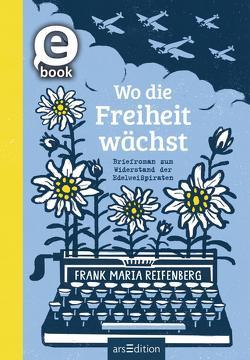 Wo die Freiheit wächst von Horstschäfer,  Felicitas, Reifenberg,  Frank M.
