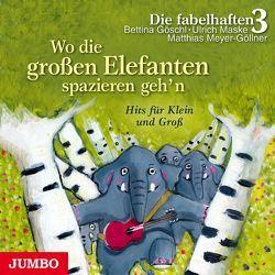 Wo die großen Elefanten spazieren geh'n von Die fabelhaften 3, Reiser,  Rio, u.v.m., Zuckowski,  Rolf