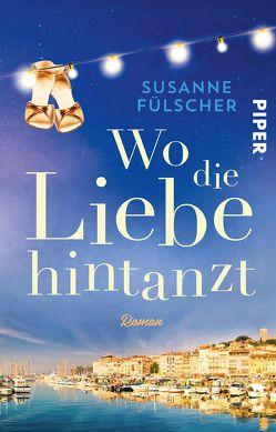 Wo die Liebe hintanzt von Fülscher,  Susanne
