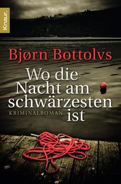 Wo die Nacht am schwärzesten ist von Bottolvs,  Bjørn, Brunstermann,  Andreas