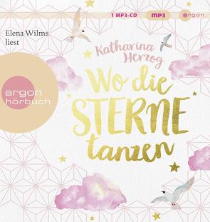 Wo die Sterne tanzen von Herzog,  Katharina, Wilms,  Elena