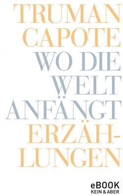 Wo die Welt anfängt von Blumenbach,  Ulrich, Capote,  Truman, Roshani,  Anuschka