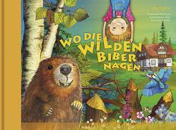 Wo die wilden Biber nagen von Michler,  Thomas, Nationalpark,  Bayerischer Wld, Ries,  Katharina, Zuda,  Susanne