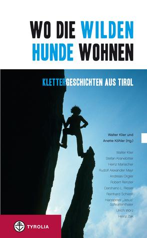 Wo die wilden Hunde wohnen von Klier,  Walter, Köhler,  Anette