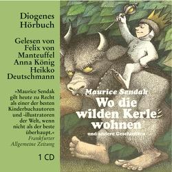 Wo die wilden Kerle wohnen von Deutschmann,  Heikko, Haffmans,  Ute, König,  Anna, Krahe,  Hildegard, Schmölders,  Claudia, Sendak,  Maurice, von Manteuffel,  Felix