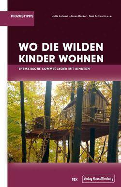 Wo die wilden Kinder wohnen von Becker,  Jonas, Lehnert,  Jutta, Susi,  Schwarz