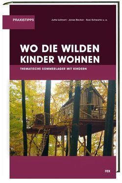 Wo die wilden Kinder wohnen von Becker,  Jonas, Lehnert,  Jutta, Schwarz,  Susi