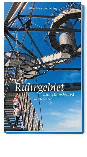 Wo es im Ruhrgebiet am schönsten ist von Kiesendahl,  Rolf