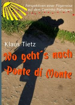 Wo geht´s nach Ponte di Monte von Tietz,  Klaus