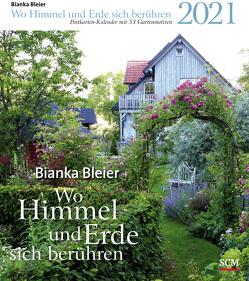 Wo Himmel und Erde sich berühren 2021 – Postkartenkalender mit 53 Gartenmotiven von Bleier,  Bianka