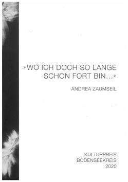 """""""Wo ich doch so lange schon fort bin…"""" Andrea Zaumseil von Bauer,  Christoph, Feucht,  Dr. Stefan, Zaumseil,  Andrea"""