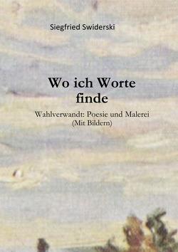 Wo ich Worte finde von Swiderski,  Siegfried