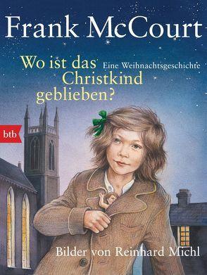 Wo ist das Christkind geblieben? von Hermstein,  Rudolf, McCourt,  Frank, Michl,  Reinhard