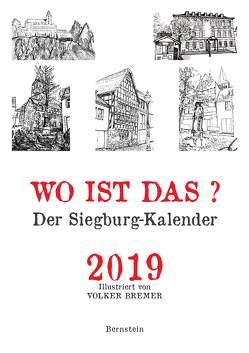 Wo ist das? Der Siegburg-Kalender 2019 von Bremer,  Volker, Remmel,  Andreas, Remmel,  Paul