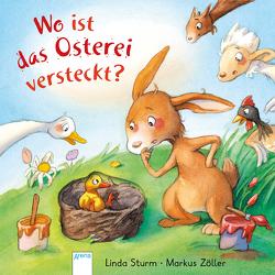 Wo ist das Osterei versteckt? von Sturm,  Linda, Zöller,  Markus