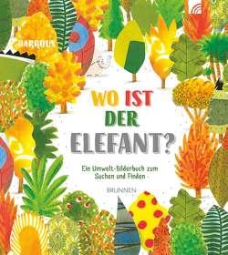 Wo ist der Elefant? von Barroux