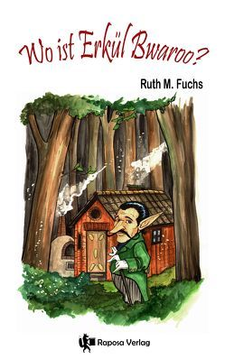 Wo ist Erkül Bwaroo? von Fuchs,  Ruth M., Schlicht,  Christine
