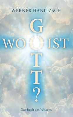 Wo ist Gott? von Hanitzsch,  Werner