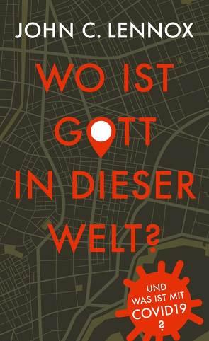 Wo ist Gott in dieser Welt? von Lennox,  John C.