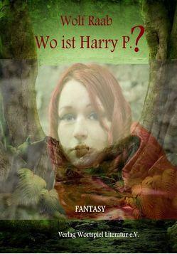 Wo ist Harry P? von Raab,  Wolf