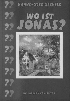 Wo ist Jonas? von Oechsle,  Hanns O