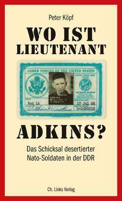 Wo ist Lieutenant Adkins? von Koepf,  Peter