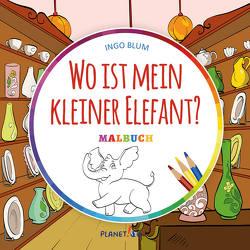Wo ist mein kleiner Elefant – MALBUCH von Blum,  Ingo, Pahetti,  Pahetti