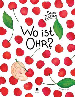 Wo ist Ohr? von Németh,  Gabriella, Zarian,  Sara