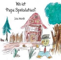 Wo ist Papa Spekulatius? von Würfel,  Julia