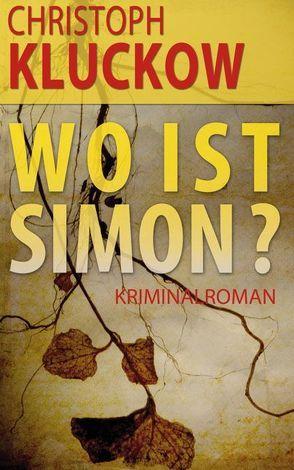 Wo ist Simon? von Kluckow,  Christoph