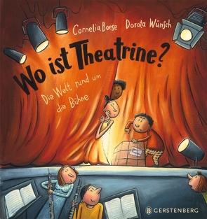 Wo ist Theatrine? von Boese,  Cornelia, Wünsch,  Dorota