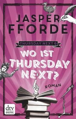 Wo ist Thursday Next? von Fforde,  Jasper, Stern,  Joachim