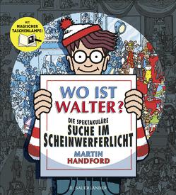 Wo ist Walter? Die spektakuläre Suche im Scheinwerferlicht von Handford,  Martin, Jänke,  Cordula