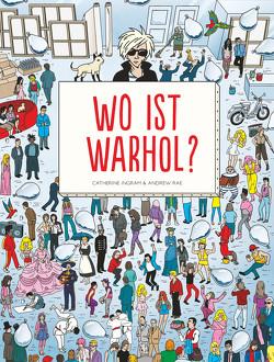 Wo ist Warhol? von Ingram,  Catherine, Rae,  Andrew, Schulz,  Sabine