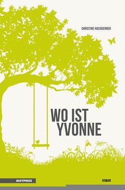 Wo ist Yvonne von Hochgerner,  Christine