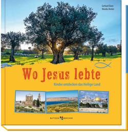 Wo Jesus lebte von Becker,  Monika, Dane,  Gerhard