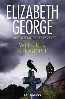 Wo kein Zeuge ist von George,  Elizabeth, Krane-Müschen,  Ingrid, Müschen,  Michael J.