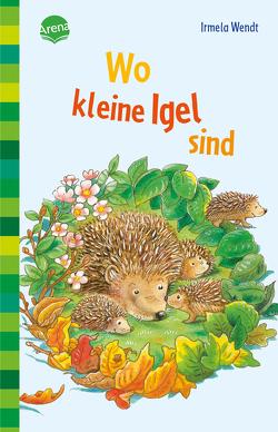Wo kleine Igel sind von Limmroth,  Manfred, Wendt,  Irmela