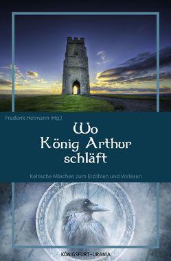 Wo König Arthur schläft von Hetmann,  Frederik