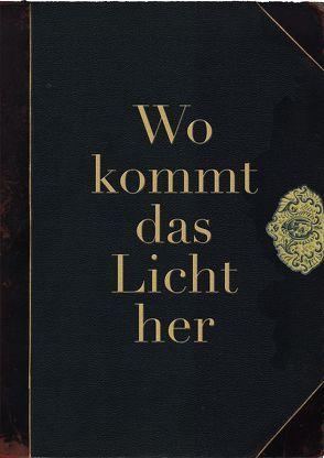 """""""Wo kommt das Licht her"""" von Luh,  Wolfgang, Waltrop, Weitzmann,  Tom"""