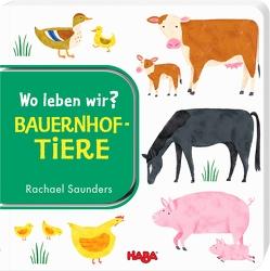 Wo leben wir? Bauernhoftiere von Saunders,  Rachael
