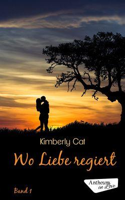 Wo Liebe regiert von Cat,  Kimberly