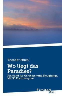 Wo liegt das Paradies? von Much,  Theodor